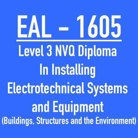 EAL Level 3 NVQ Diploma in Installing Electrotechnical Systems and Equipment